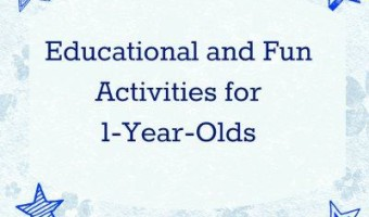 Educational and Fun Activities for1-Year-Olds