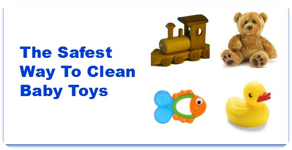 Safest Way to Clean Baby Toys