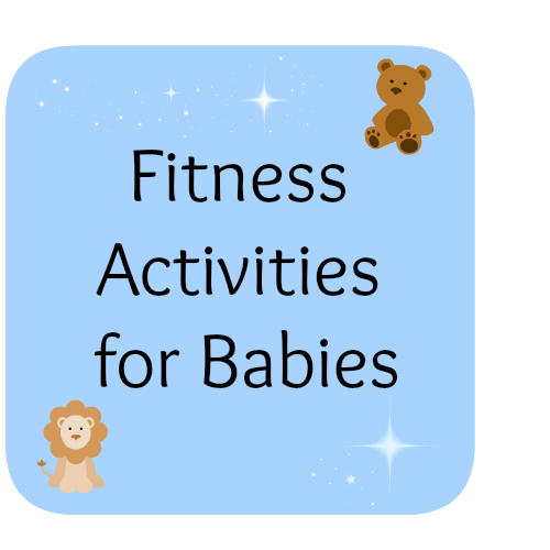 Fitness Activities For Kids: Babies