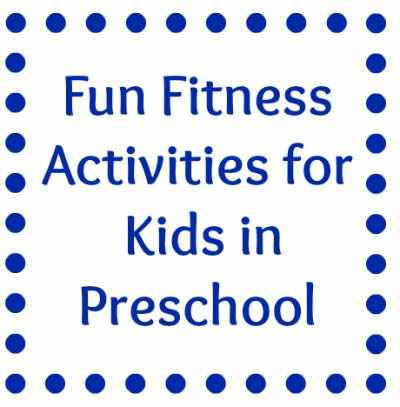 Fitness Activities for Kids in Preschool