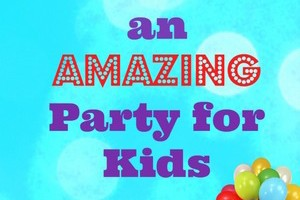 Plan the perfect party for kids