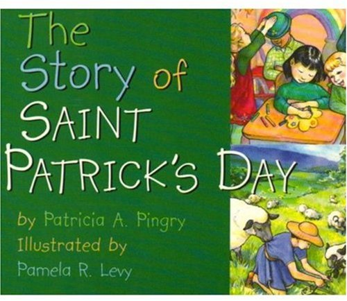 Sweet St. Patrick's Day Books for Babies  The Story of Saint Patrick's Day: