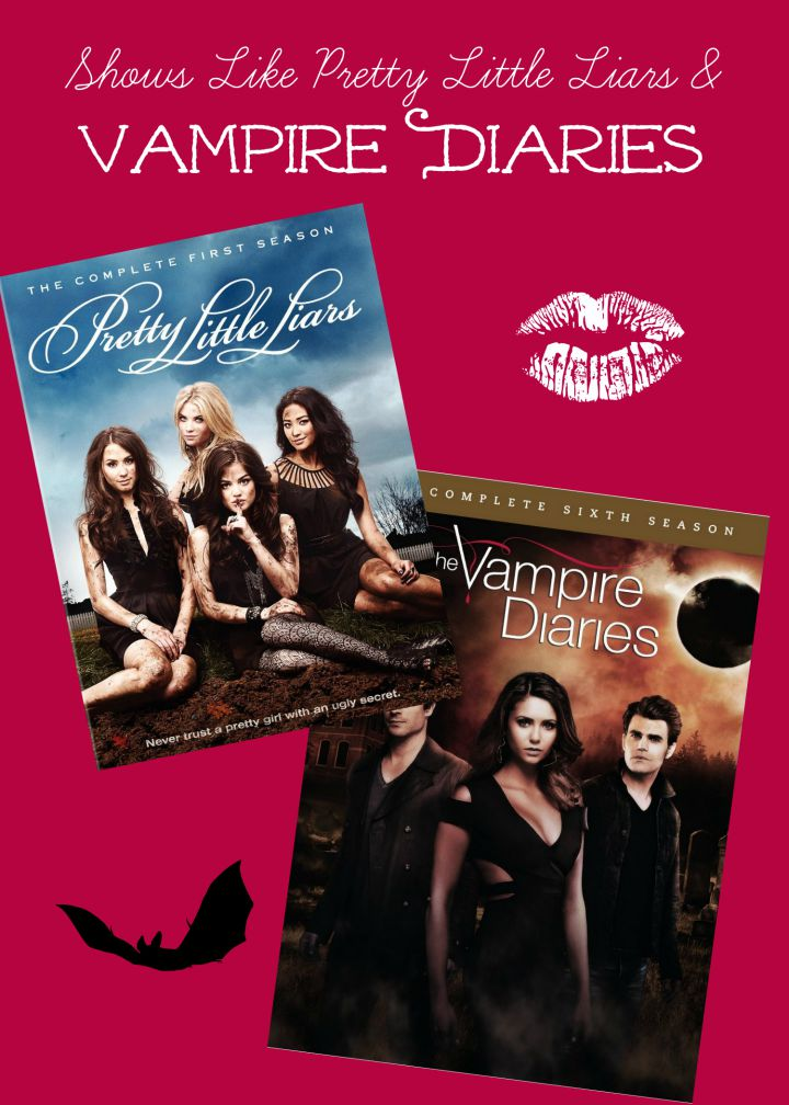 Shows Like Pretty Little Liars And Vampire Diaries