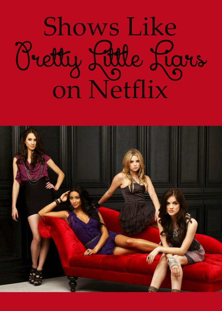 Best Shows Like Pretty Little Liars On Netflix