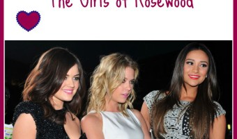 Pretty Little Liars: The Girls of Rosewood