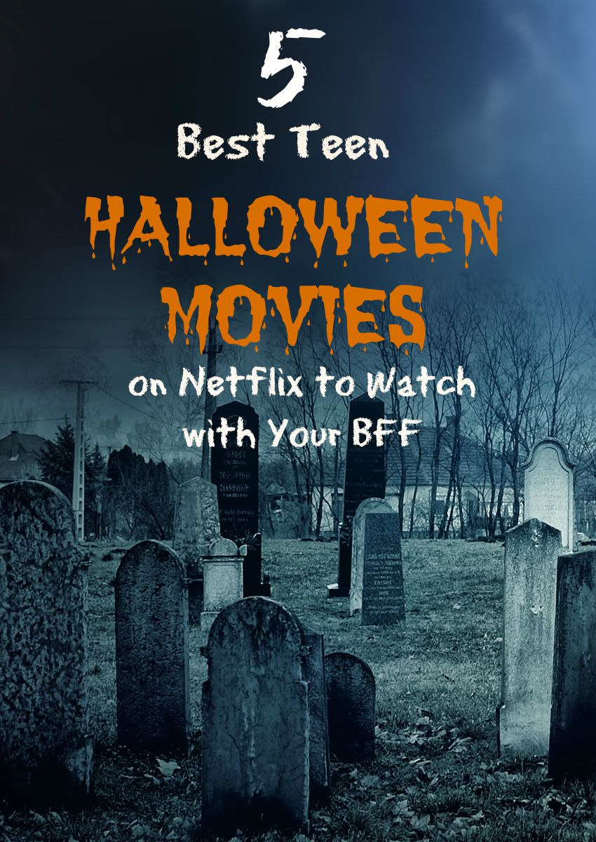 grab some BFFs and popcorn and settle in for a scarefest with some of these best teen Halloween movies on Netflix!