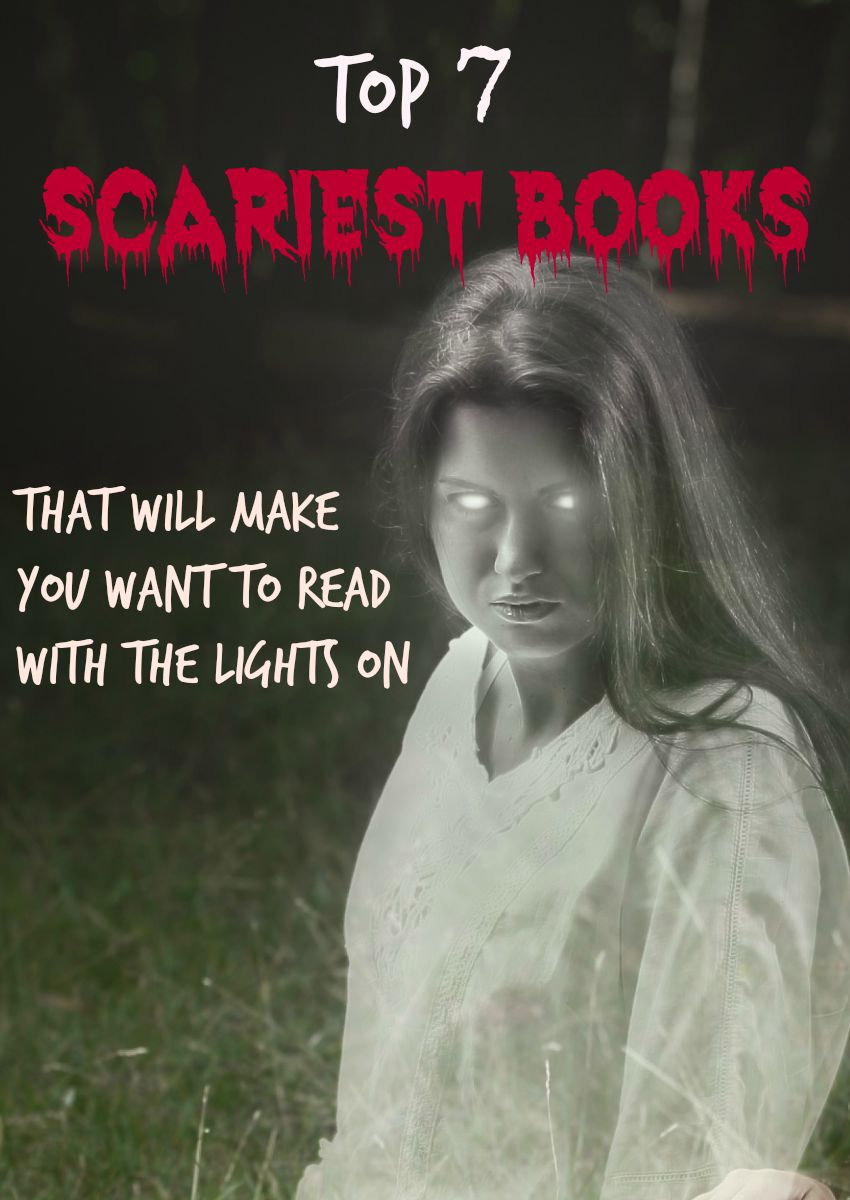 Check out the Top 7 Scariest books for teens in the YA genre! We're sure you'll be sleeping with the lights on for months!