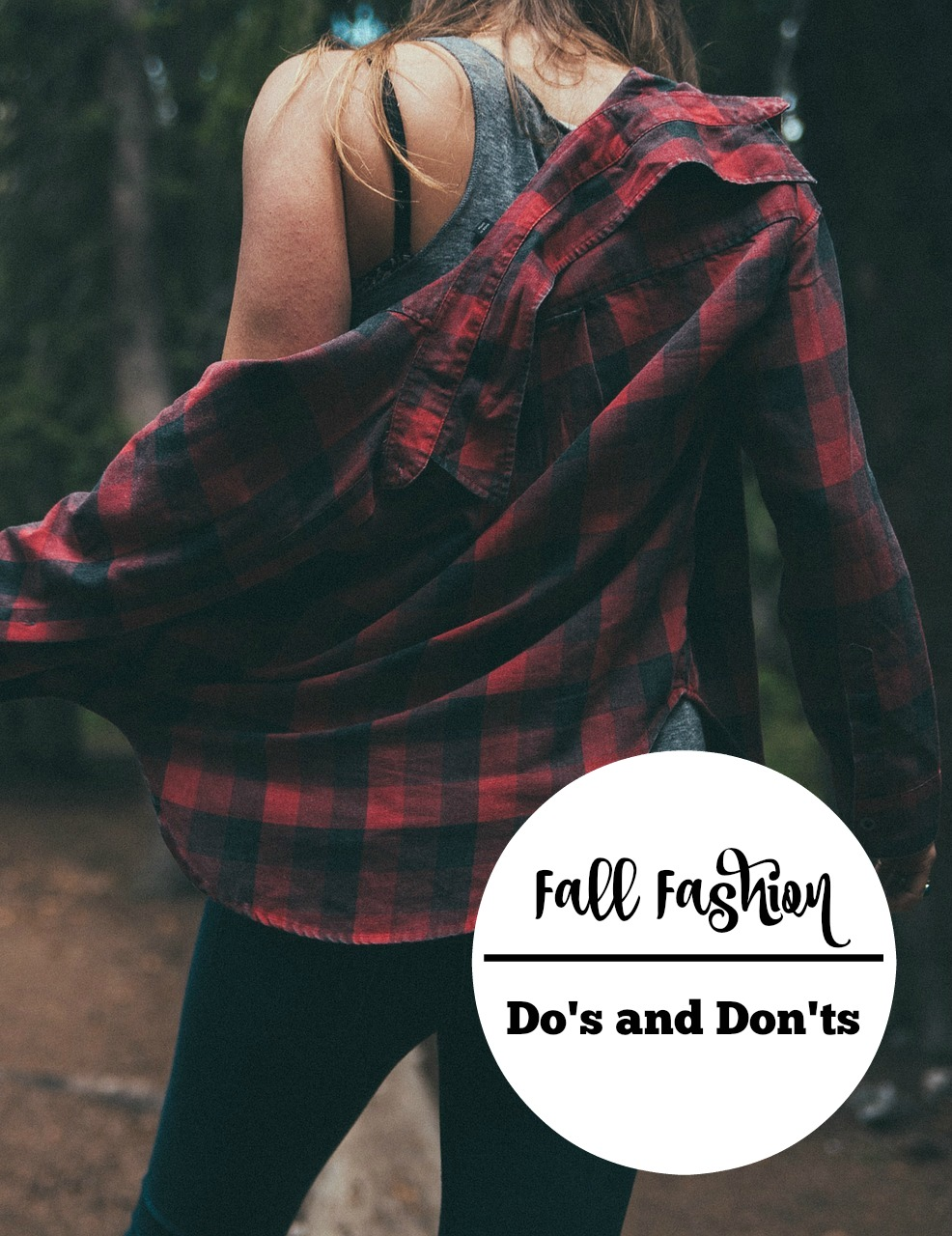 Keep your personal style on point and totally trendy this season with our easy list of fall fashion do's and don'ts!