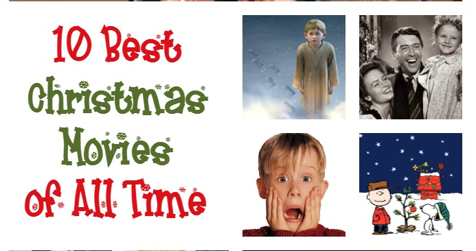 The 10 Best Christmas Movies Of All Time - My Teen Guide