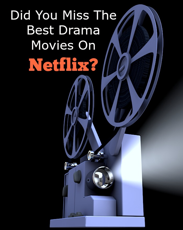 Did You Miss The Best Drama Movies On Netflix