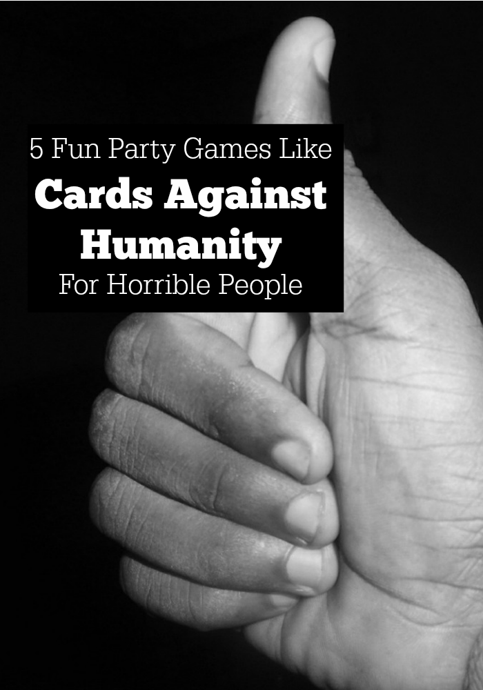 "On the hunt for more party games like Cards Against Humanity? We have a great list of choices for your fav group of ""horrible people."""