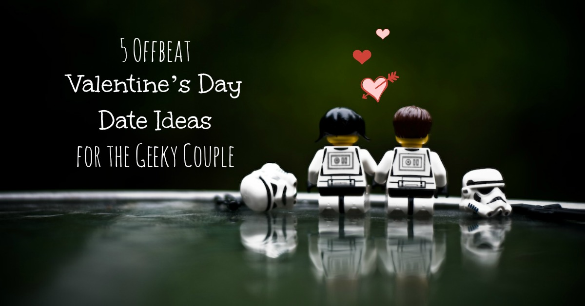 5 Valentine's Day Date Ideas For The Geeky Couple