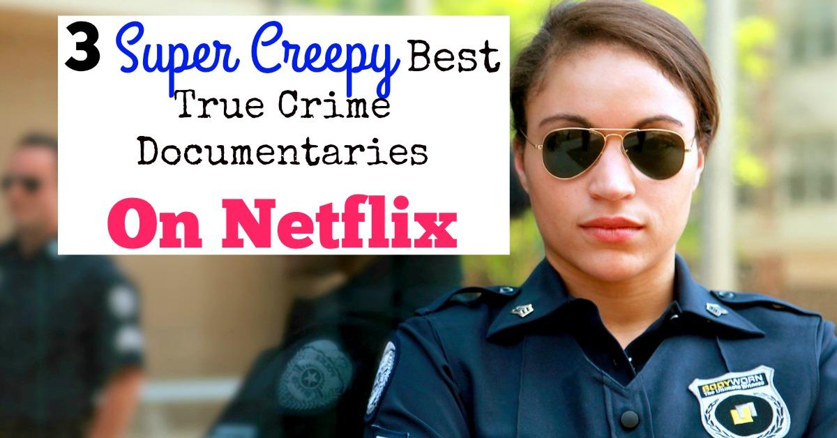 3 Super Creepy Best True Crime Documentaries On Netflix