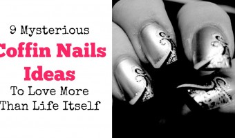 9 Mysterious Coffin Nails To Love More Than Life Itself