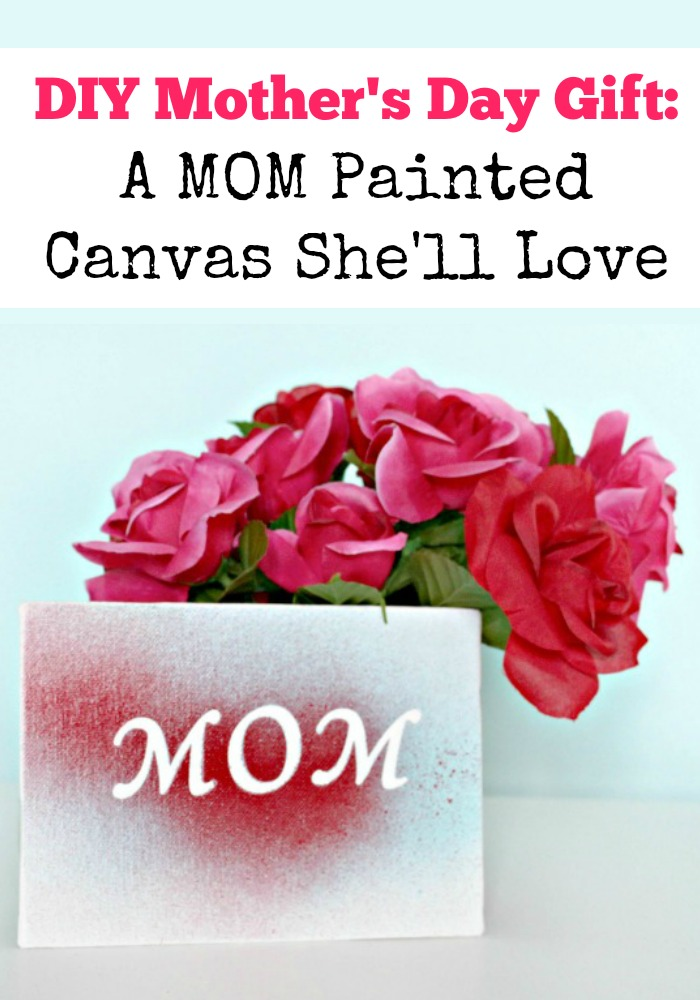 Beautiful! I made a DIY Mother's Day gift that is super simple. Mom will LOVE that this canvas is personalized just for her! See my project now!
