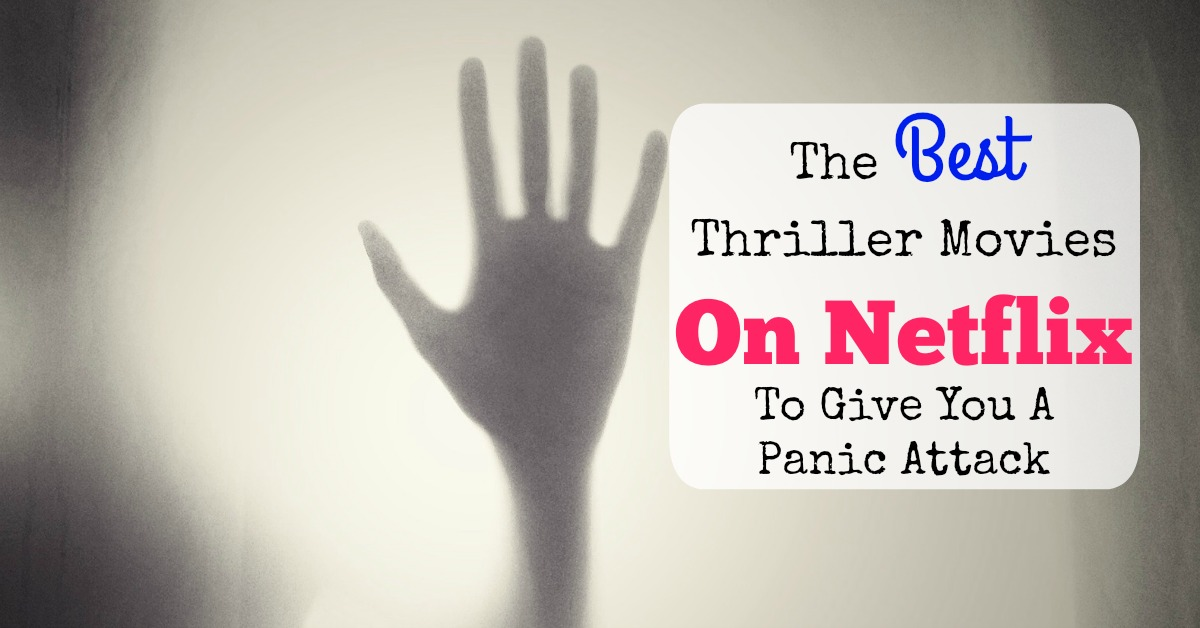 The Best Thriller Movies On Netflix To Give You A Panic Attack