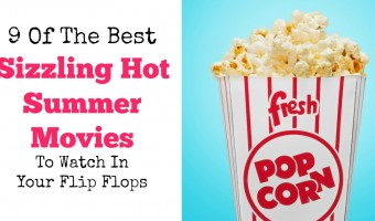 9 Of The Best Sizzling Hot Summer Movies To Watch In Your Flip Flops