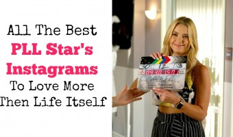 All The Best PLL Star's Instagrams To Love More Then Life Itself