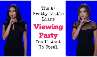 The A+ Pretty Little Liars Viewing Party You'll Want To Steal