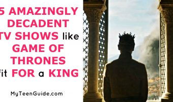 5 Amazingly Decadent TV Shows Like Game Of Thrones Fit For A King