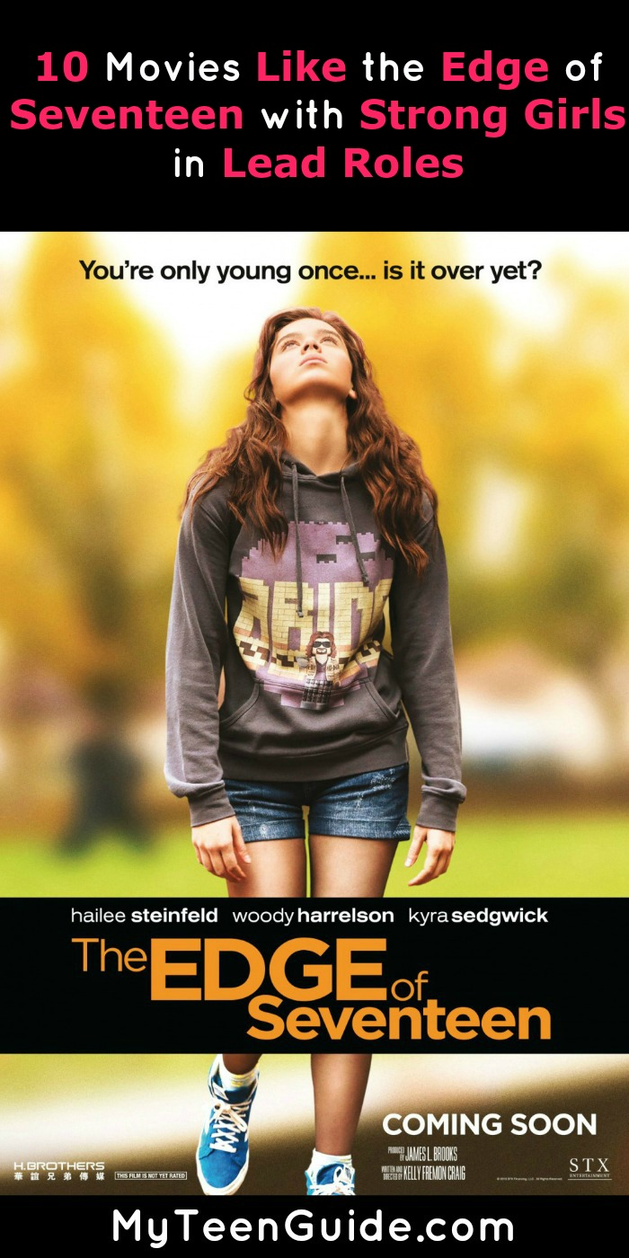 I want to be besties with all of the amazing girls in these movies like the Edge of Seventeen. Curious? Find out our favorites!
