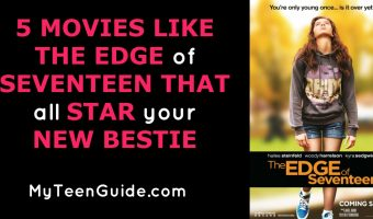5 Movies Like The Edge of Seventeen That All Star Your New Bestie