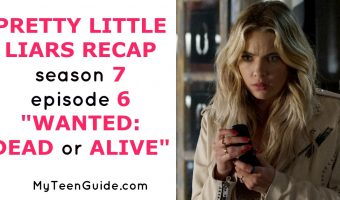 Who Died? Pretty Little Liars Recap Season 7 Episode 6 Wanted: Dead Or Alive