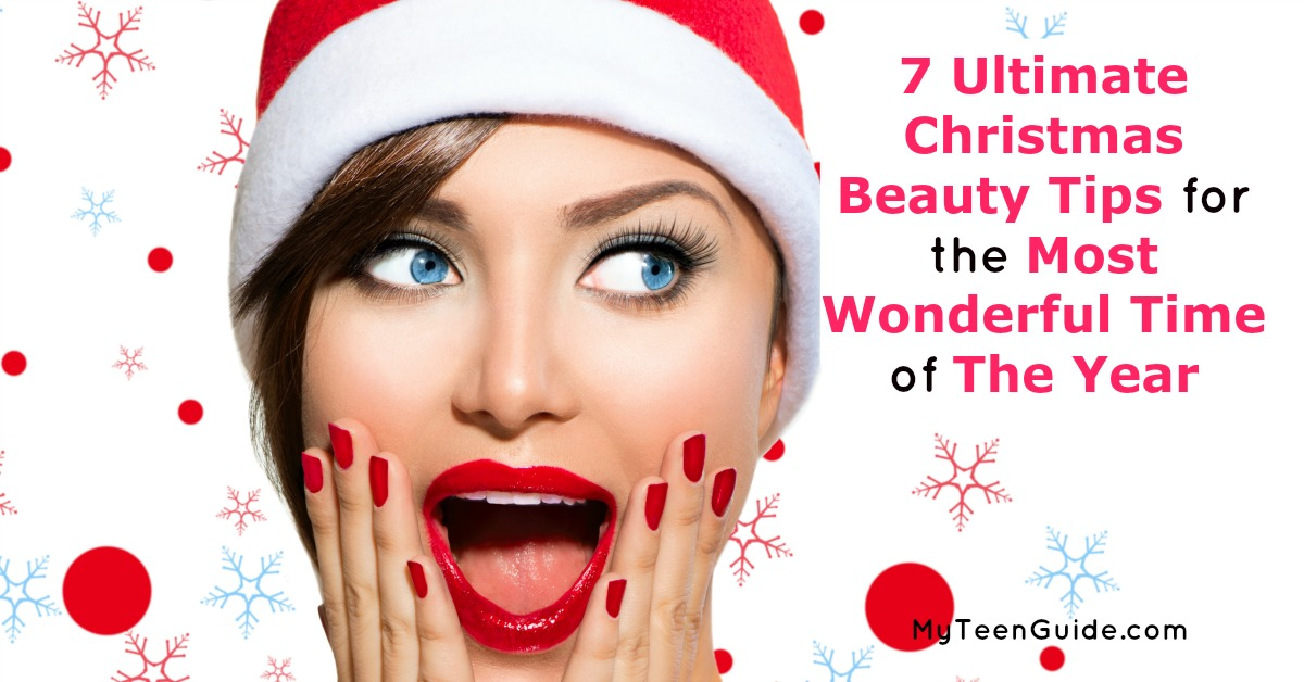 7 Ultimate Christmas Beauty Tips For The Most Wonderful Time Of The Year