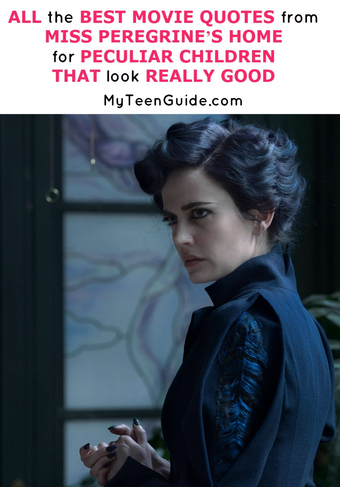 Stay peculiar! See all the best movie quotes from Miss Peregrine's Home for Peculiar Children.