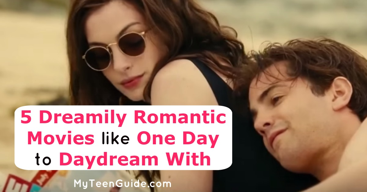 5 Dreamily Romantic Movies Like One Day To Daydream With