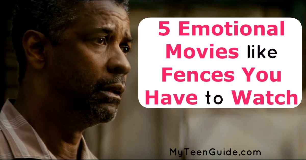 5 Emotional Movies Like Fences You Have To Watch My Teen