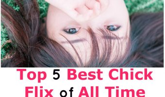 Looking for the best chick flix ever to watch with your squad this weekend? Check out our top five picks!