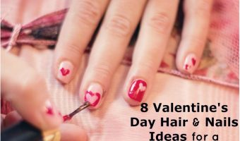 8 Stunning Valentine's Day Hair and Nails Ideas for a Romantic Look