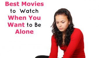 Best Movies to  Watch When You Want to Be Alone
