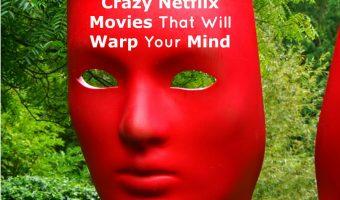 Crazy Netflix Movies That Will Warp Your Mind