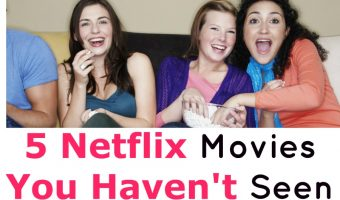 Looking for some Netflix movies you haven't seen? Check out these five awesome flicks that we bet aren't on your radar yet!