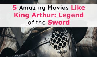Spend your weekend binging on legendary adventure flicks with these five awesome movies like King Arthur Legend of the Sword!