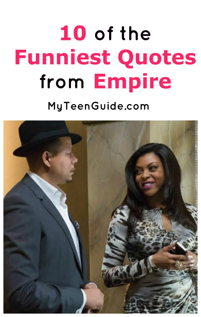 10 Of The Funniest Quotes From Empire My Teen Guide