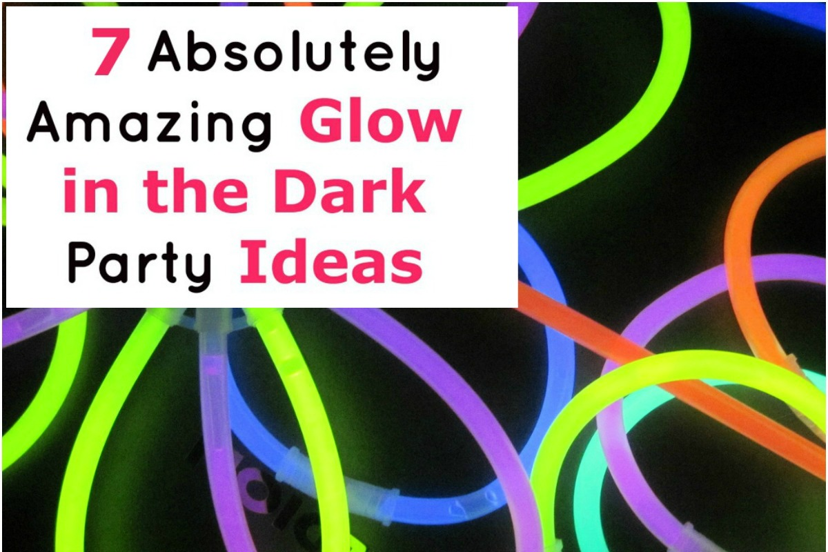 7 absolutely amazing glow in the dark party ideas