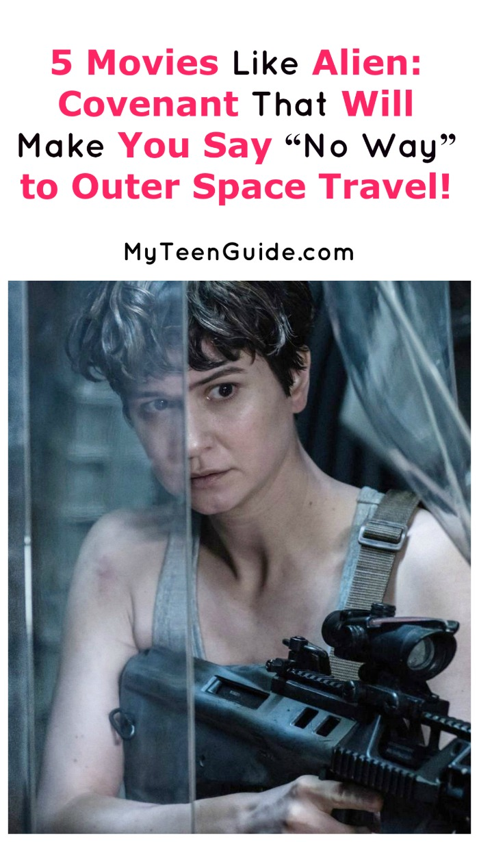 Thinking about becoming an astronaut? These five movies like Alien: Covenant will make you want to stay right here on earth! Check them out!