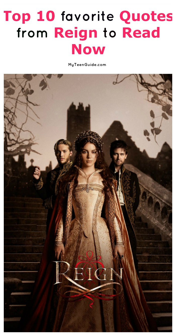 Looking for the best Reign quotes? Check out 10 of our favorites from this awesomely historical TV show on the CW!