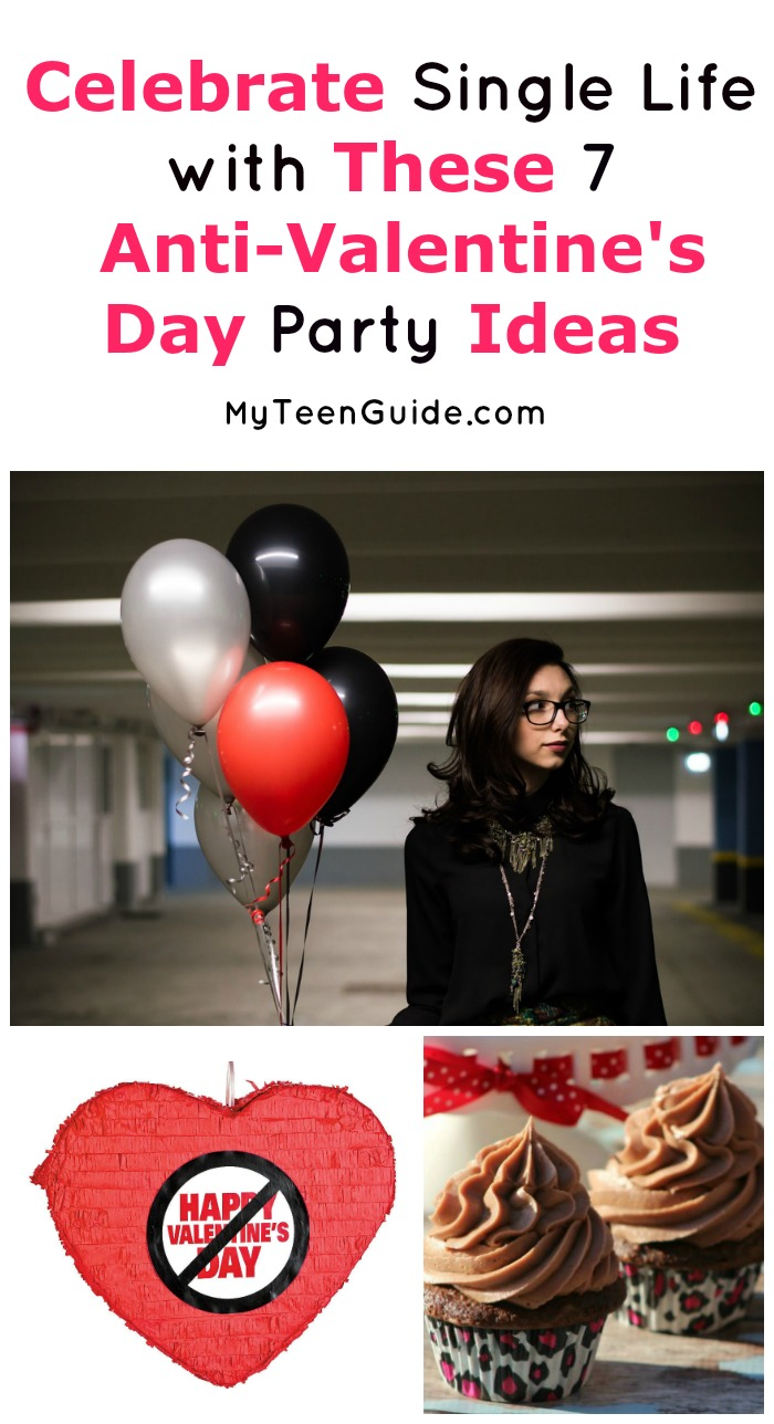 Be your own significant other this Valentine's Day! Celebrate the single life with these anti-Valentine's day #party ideas! #MyTeenGuide