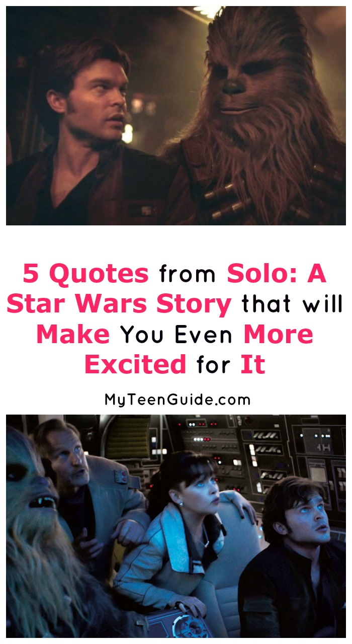 As if you're not already looking forward to this movie, we've got 5 Solo: A Star Wars Story movie quotes that will really drive your excitement over the top!