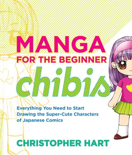 Manga for the Beginner Chibis: Best anime drawing book
